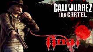 Call of Juarez - The Cartel: Ending